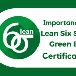 Benefits Of Six Sigma Certificate In Your Career And Industry