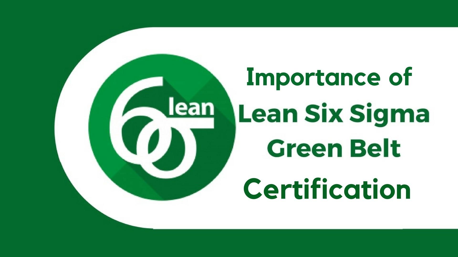 Benefits of Lean Six Sigma Green Belt